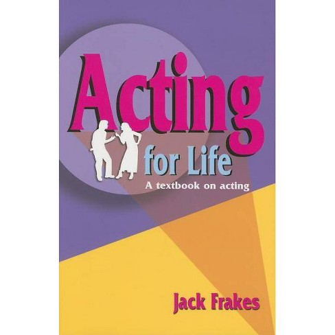 Acting for Life - by  Jack Frakes (Paperback) - image 1 of 1