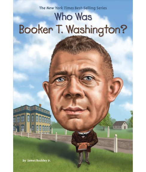 Who Was Booker T. Washington? -  (Who Was...?) by Jr. James Buckley (Paperback) - image 1 of 1