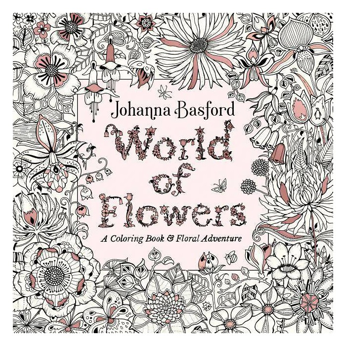 World of Flowers : A Coloring Book & Floral Adventure -  by Johanna Basford (Paperback) - image 1 of 1