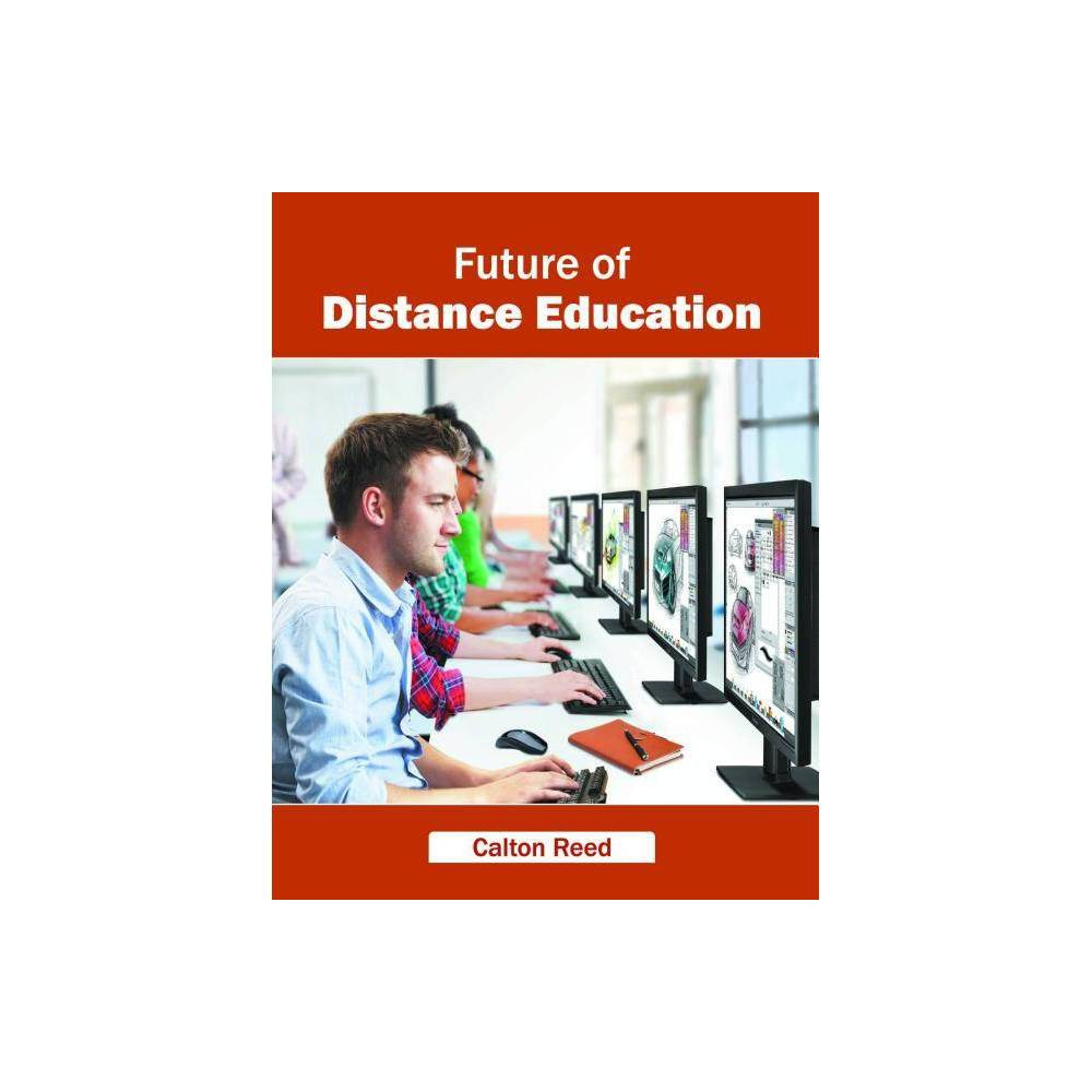 Future of Distance Education - (Hardcover)