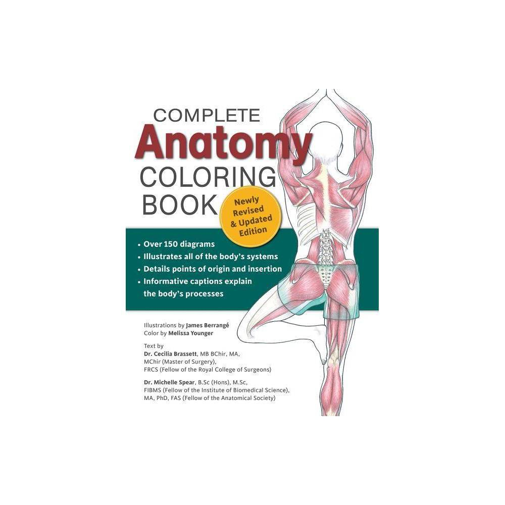 Complete Anatomy Coloring Book Newly Revised And Updated Edition 2nd Edition By Dr Cecilia Brasset Dr Michelle Spear Paperback