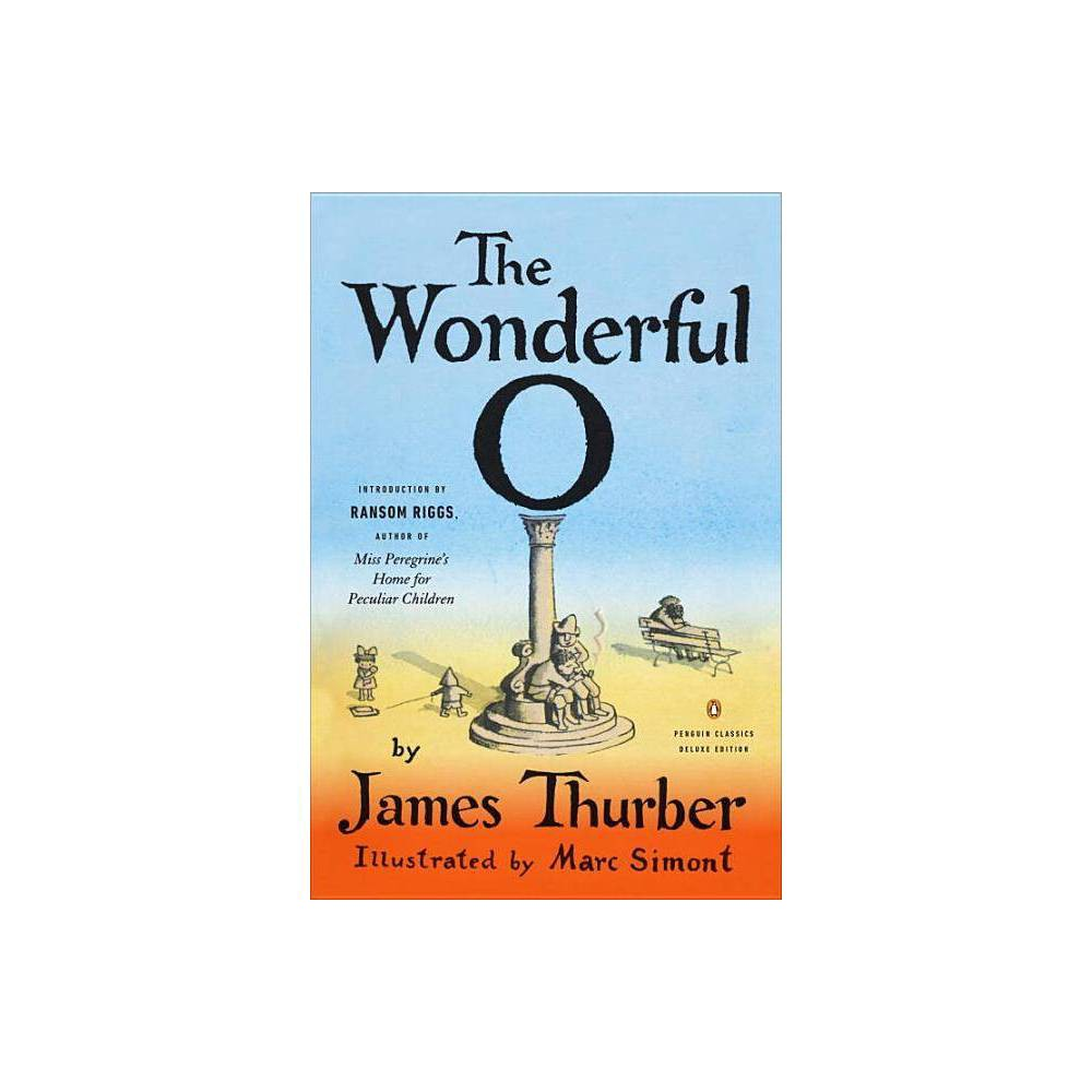 The Wonderful O Penguin Classics Deluxe Edition By James Thurber Paperback