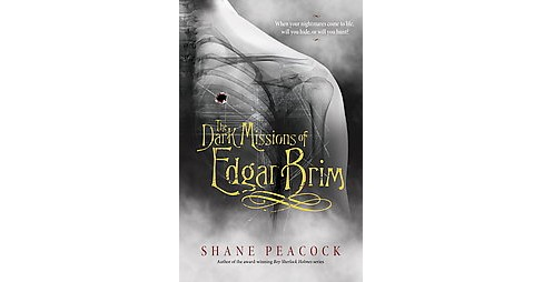 Dark Missions of Edgar Brim (Vol 1) (Hardcover) (Shane Peacock) - image 1 of 1