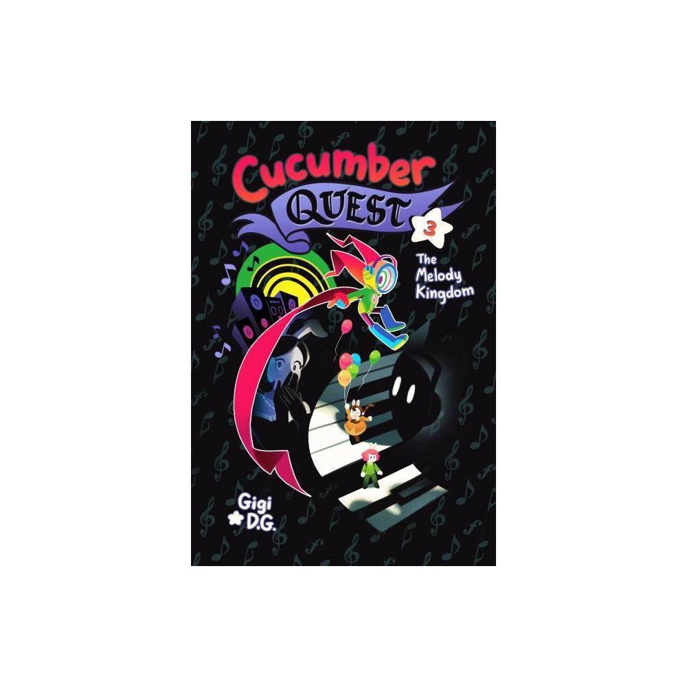 Cucumber Quest The Melody Kingdom Cucumber Quest 3 By Gigi D G Paperback
