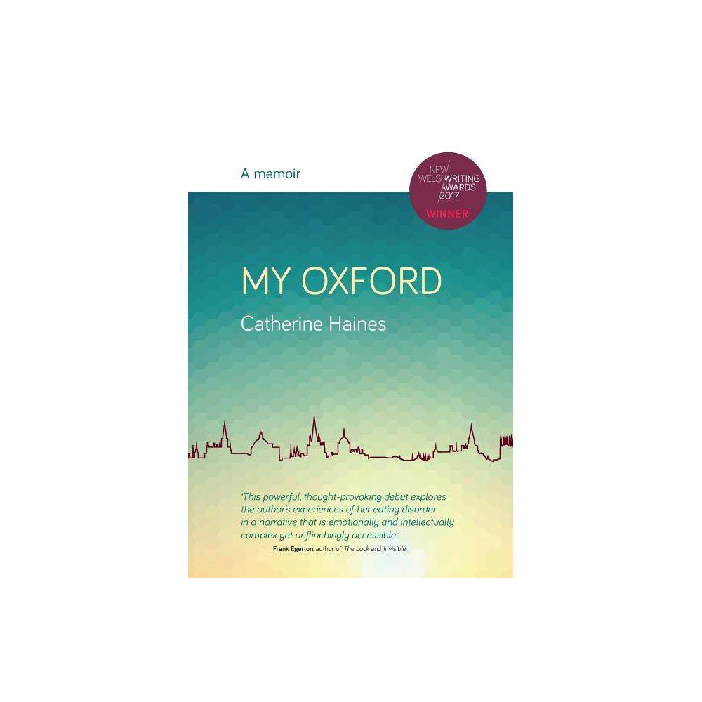 My Oxford - by Catherine Haines (Paperback) was $7.59 now $4.19 (45.0% off)