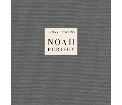 Hannah Collins : Noah Purifoy -  (Hardcover) - image 1 of 1