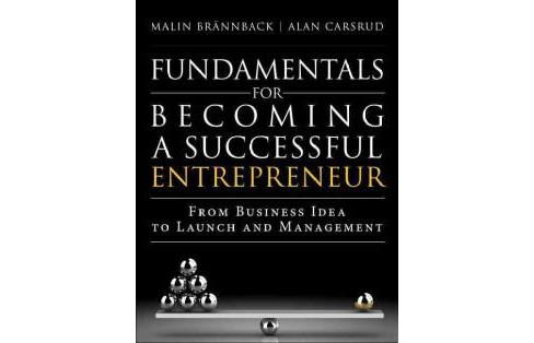 Fundamentals for Becoming a Successful Entrepreneur : From Business Idea to Launch and Management - image 1 of 1