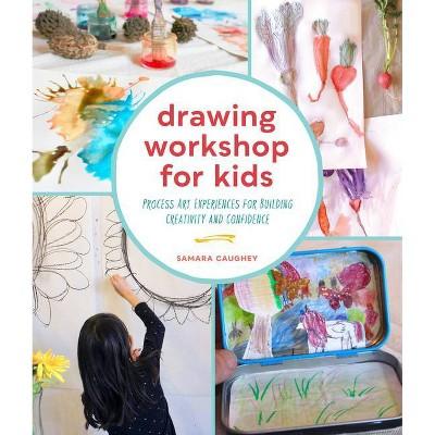 Drawing Workshop for Kids - by  Samara Caughey (Paperback)