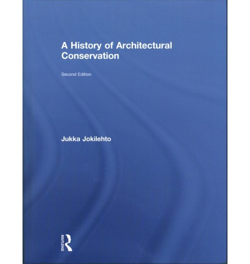 History of Architectural Conservation (Hardcover) (Jukka Jokilehto) - image 1 of 1