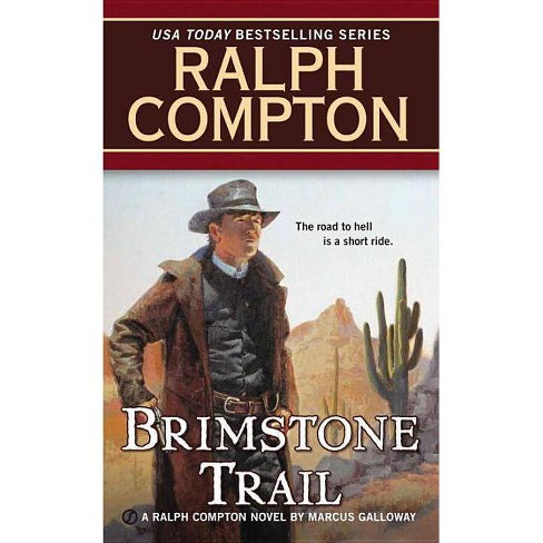 Brimstone Trail - (Ralph Compton Novels (Paperback)) by  Marcus Galloway & Ralph Compton (Paperback) - image 1 of 1