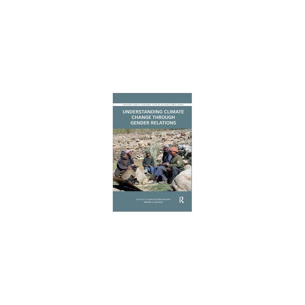 Understanding Climate Change Through Gender Relations - Reprint (Paperback)