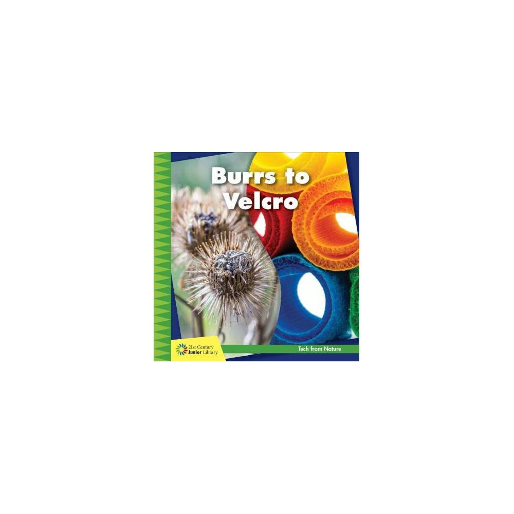 Burrs to Velcro - by Jennifer Colby (Paperback)