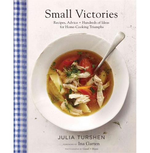 Small Victories : Recipes, Advice & Hundreds of Ideas for Home-Cooking Triumphs (Hardcover) (Julia - image 1 of 1