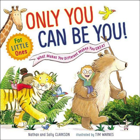 Only You Can Be You for Little Ones - by  Nathan Clarkson & Sally Clarkson (Board_book) - image 1 of 1