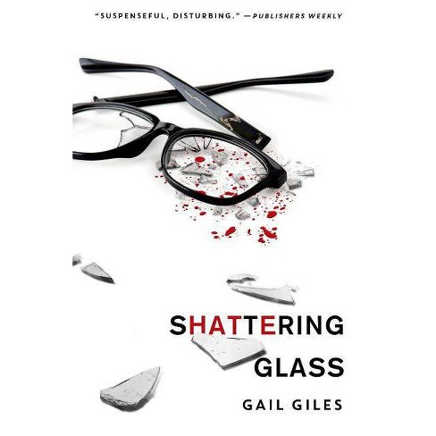 Shattering Glass - by  Gail Giles (Paperback) - image 1 of 1