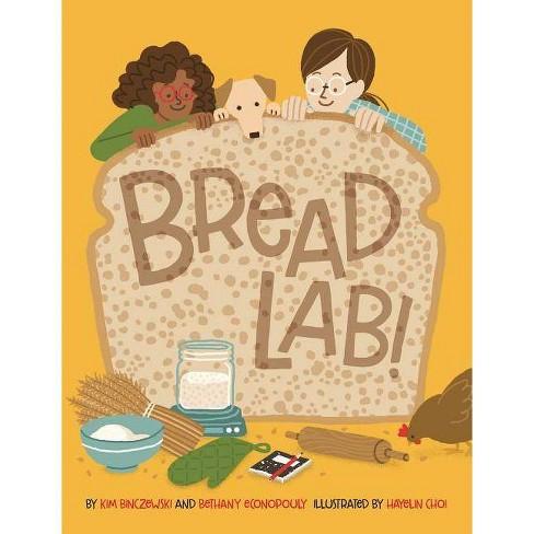 Bread Lab! - by  Kim Binczewski & Bethany Econopouly (Hardcover) - image 1 of 1
