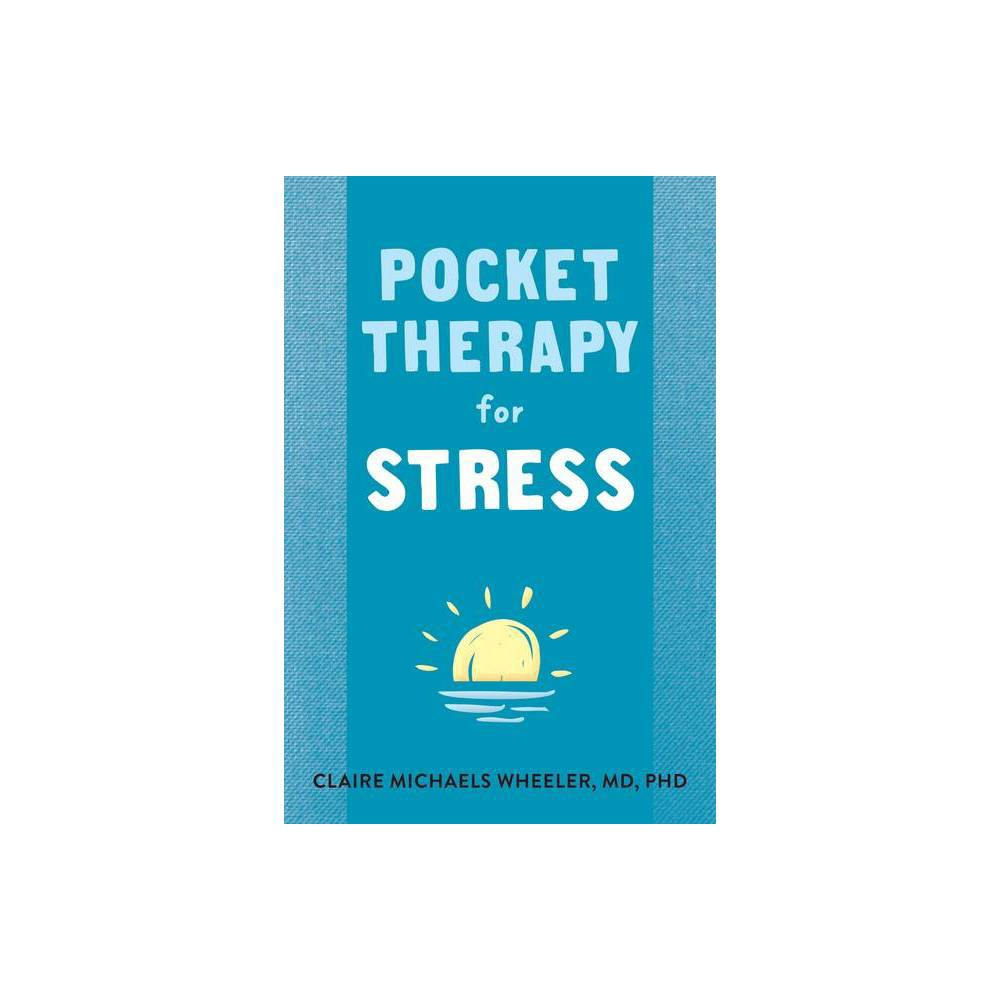 Pocket Therapy For Stress New Harbinger Pocket Therapy By Claire Michaels Wheeler Paperback