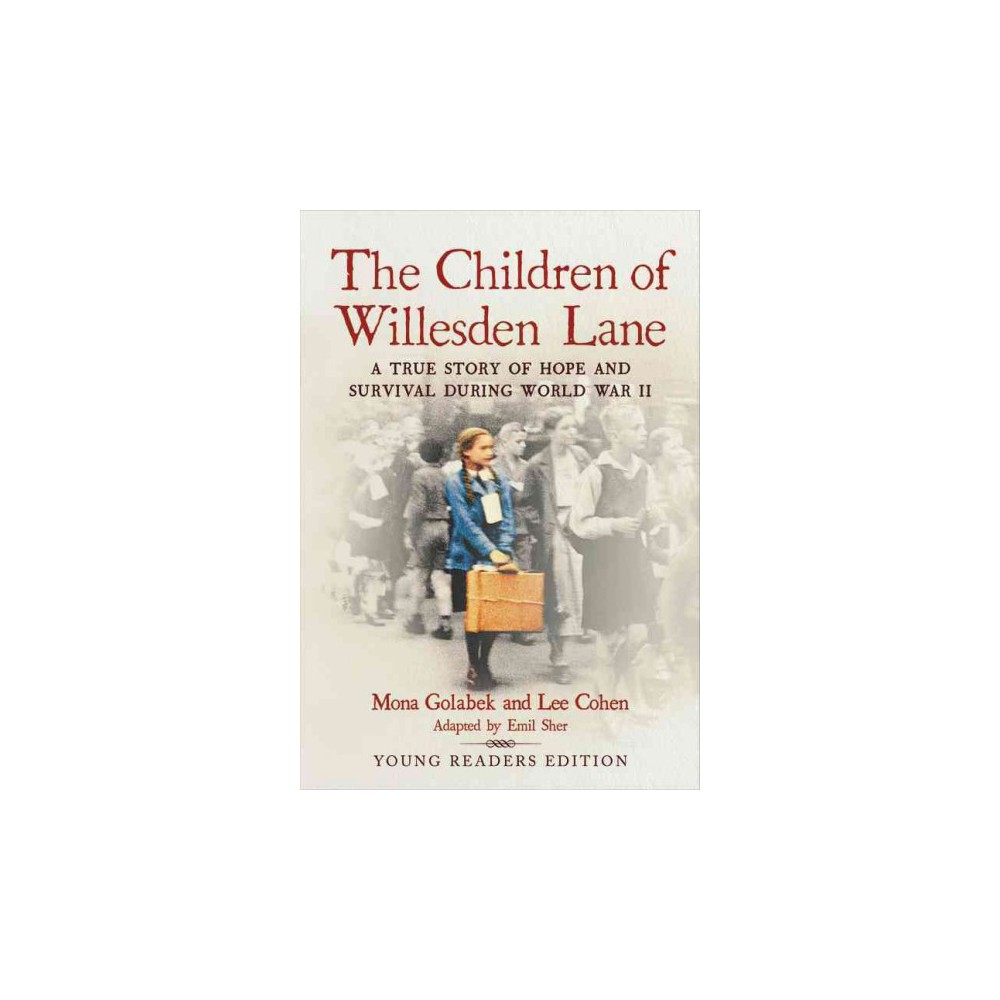 Children of Willesden Lane : A True Story of Hope and Survival During World War Ii: Young Readers