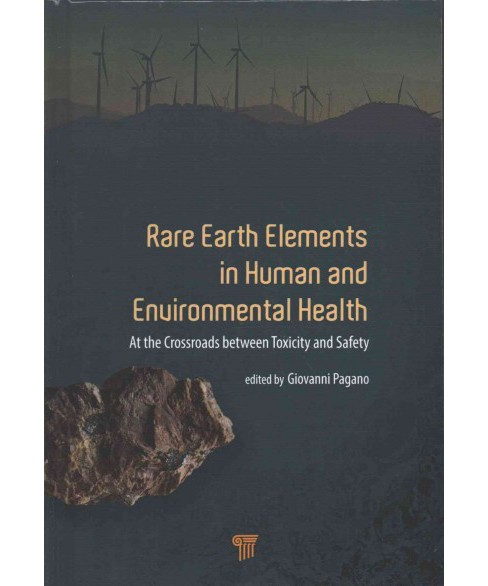Rare Earth Elements in Human and Environmental Health : At the Crossroads Between Toxicity and Safety - image 1 of 1