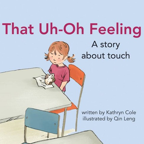 That Uh-Oh Feeling - (I'm a Great Little Kid) by  Kathryn Cole (Hardcover) - image 1 of 1