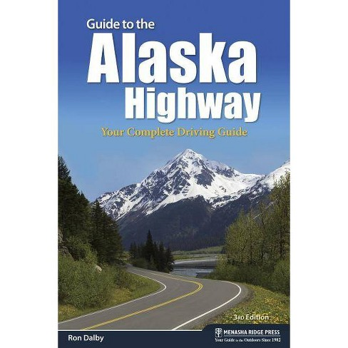 Guide to the Alaska Highway -  3by  Ron Dalby (Paperback) - image 1 of 1