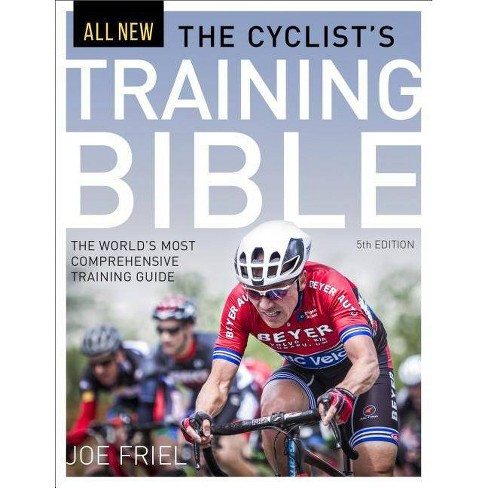 The Cyclist's Training Bible - 5 Edition by  Joe Friel (Paperback) - image 1 of 1