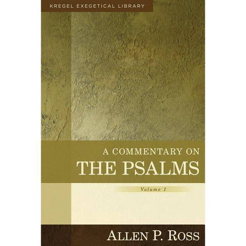 A Commentary on the Psalms - (Kregel Exegetical Library) by  Allen Ross (Hardcover) - image 1 of 1