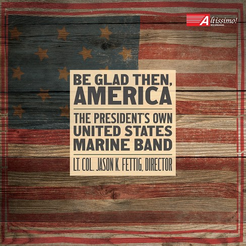 President's own u.S. - Be glad then america (CD) - image 1 of 1