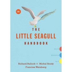 The Little Seagull Handbook - 3 Edition by  Richard Bullock & Michal Brody & Francine Weinberg