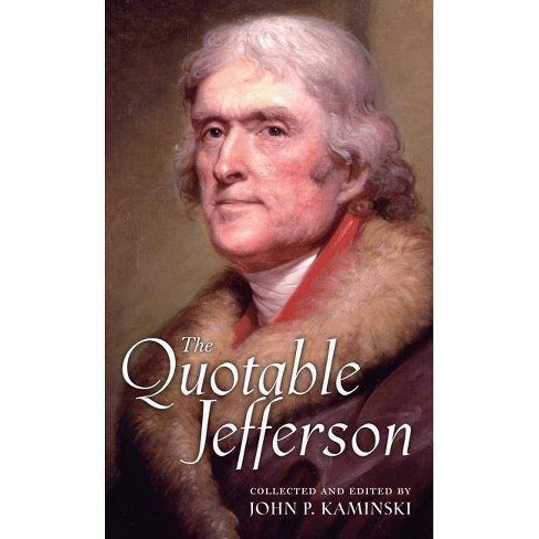 The Quotable Jefferson - by  Thomas Jefferson (Hardcover) - image 1 of 1