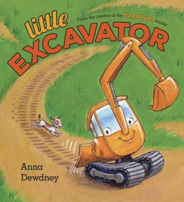 Little Excavator - by Anna Dewdney (School And Library)