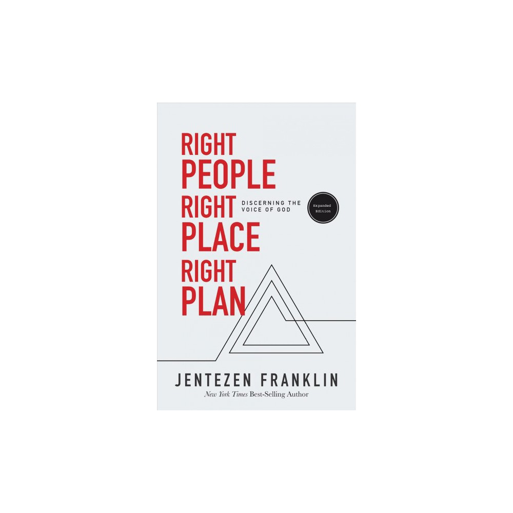 Right People, Right Place, Right Plan : Discerning the Voice of God (Expanded) (Paperback) (Jentezen