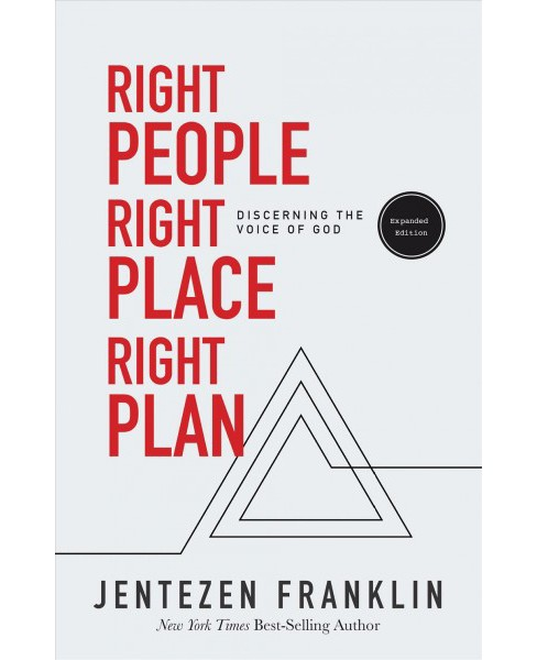 Right People, Right Place, Right Plan : Discerning the Voice of God (Expanded) (Paperback) (Jentezen - image 1 of 1