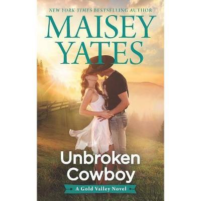 Unbroken Cowboy -  Original (Hqn) by Maisey Yates (Paperback)