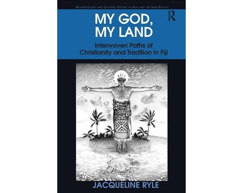 My God, My Land : Interwoven Paths of Christianity and Tradition in Fiji (Reprint) (Paperback) - image 1 of 1