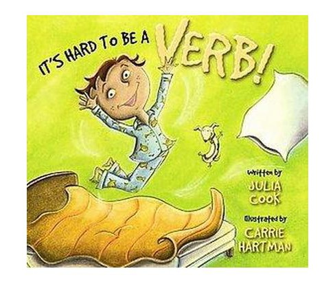 It's Hard to Be a Verb! (Paperback) (Julia Cook) - image 1 of 1