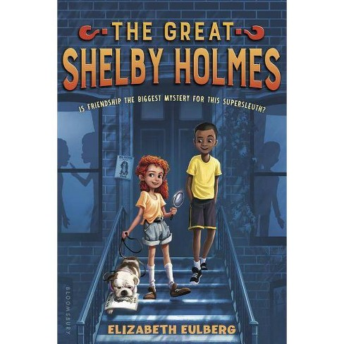 The Great Shelby Holmes - by  Elizabeth Eulberg (Hardcover) - image 1 of 1