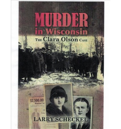 Murder in Wisconsin : The Clara Olson Case -  by Larry Scheckel (Paperback) - image 1 of 1