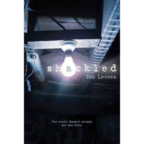 Shackled - by  Tom Leveen (Paperback) - image 1 of 1