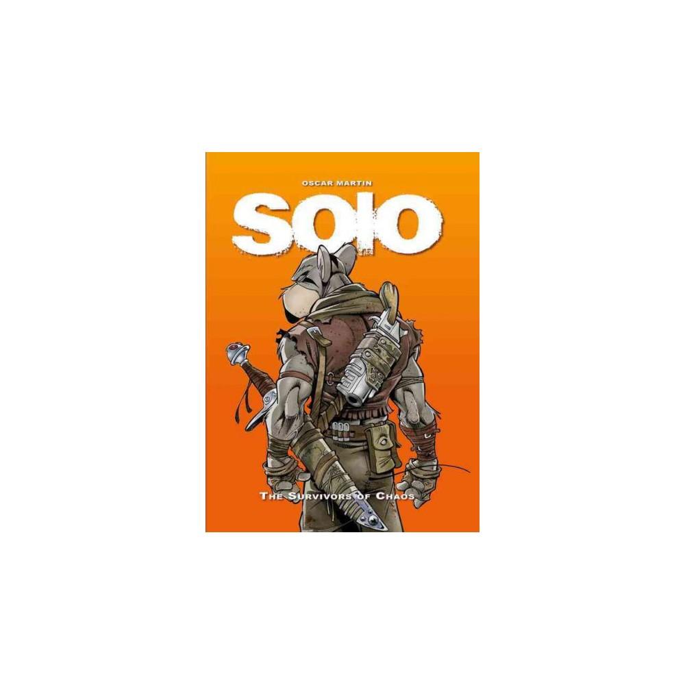 Solo: the Survivors of Chaos 1 - (Solo: the Survivors of Chaos) by Oscar Martin (Hardcover)
