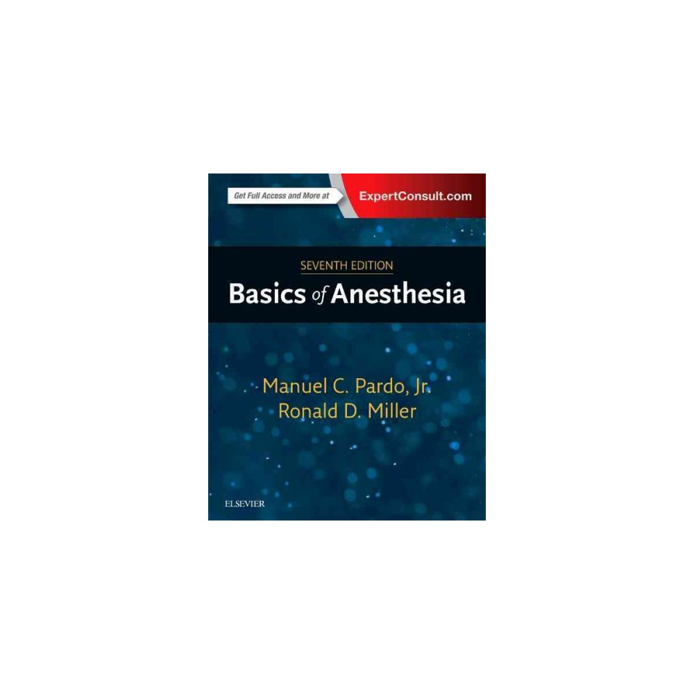 Basics of Anesthesia (Hardcover) (Manuel C. Pardo & M.D. Ronald D. Miller)