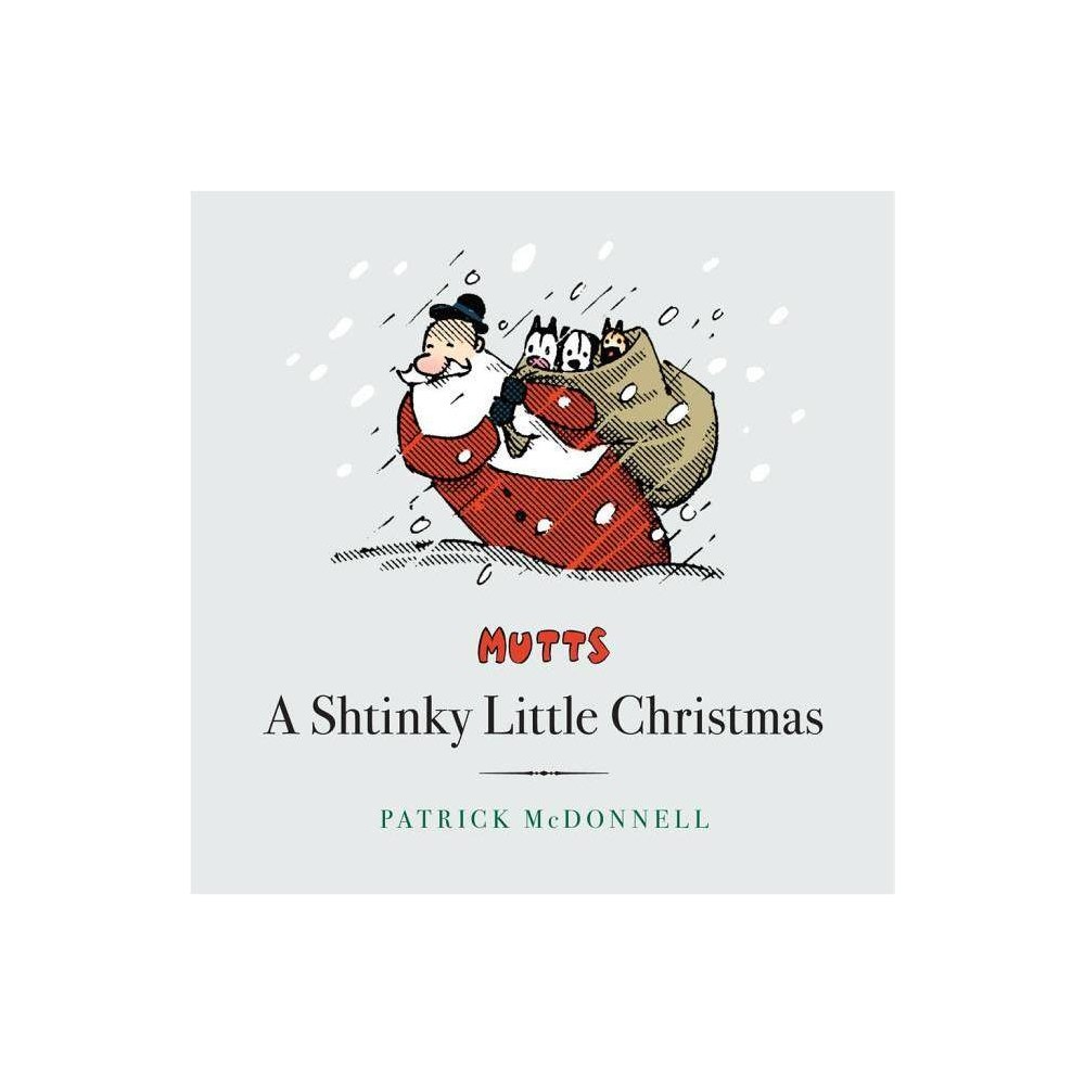 A Shtinky Little Christmas Mutts Treasury By Patrick Mcdonnell Hardcover