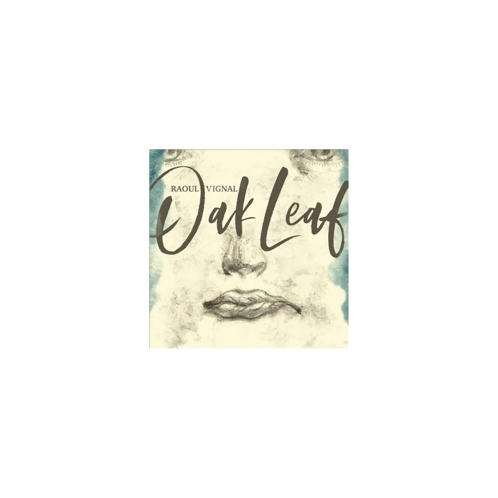 Raoul Vignal - Oak Leaf (CD)