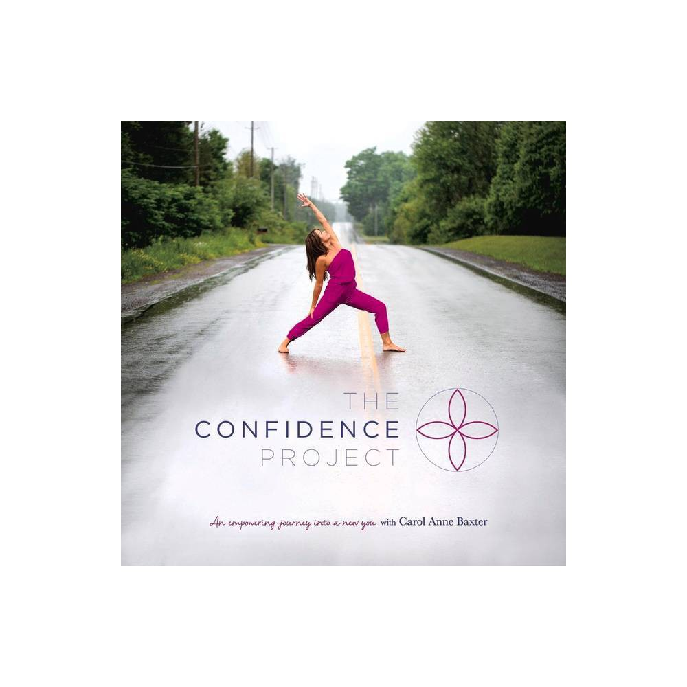 The Confidence Project Volume 1 - by Carol Baxter (Paperback)