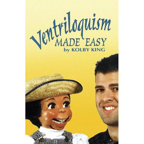Ventriloquism Made Easy - by  Kolby King (Paperback) - image 1 of 1