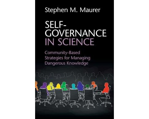 Self-Governance in Science : Community-Based Strategies for Managing Dangerous Knowledge (Paperback) - image 1 of 1