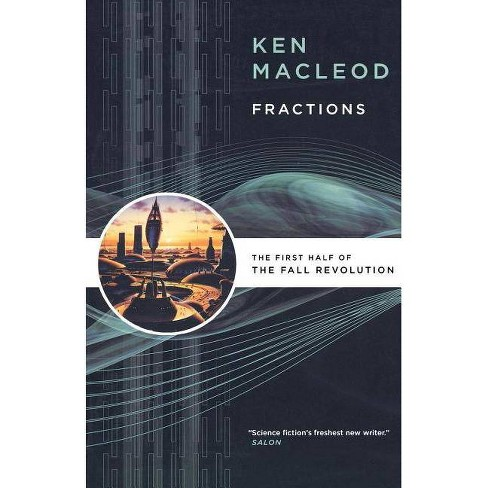 Fractions - (Fall Revolution) by  Ken MacLeod (Paperback) - image 1 of 1
