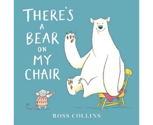 There's a Bear on My Chair (Hardcover) by Ross Collins - image 1 of 1