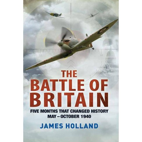 The Battle of Britain - by  James Holland (Paperback) - image 1 of 1