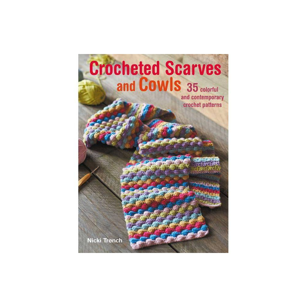 Crocheted Scarves And Cowls By Nicki Trench Paperback